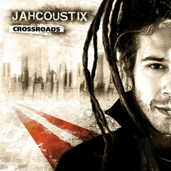2010 : Jahcoustix – Crossroads : Kingstone Records